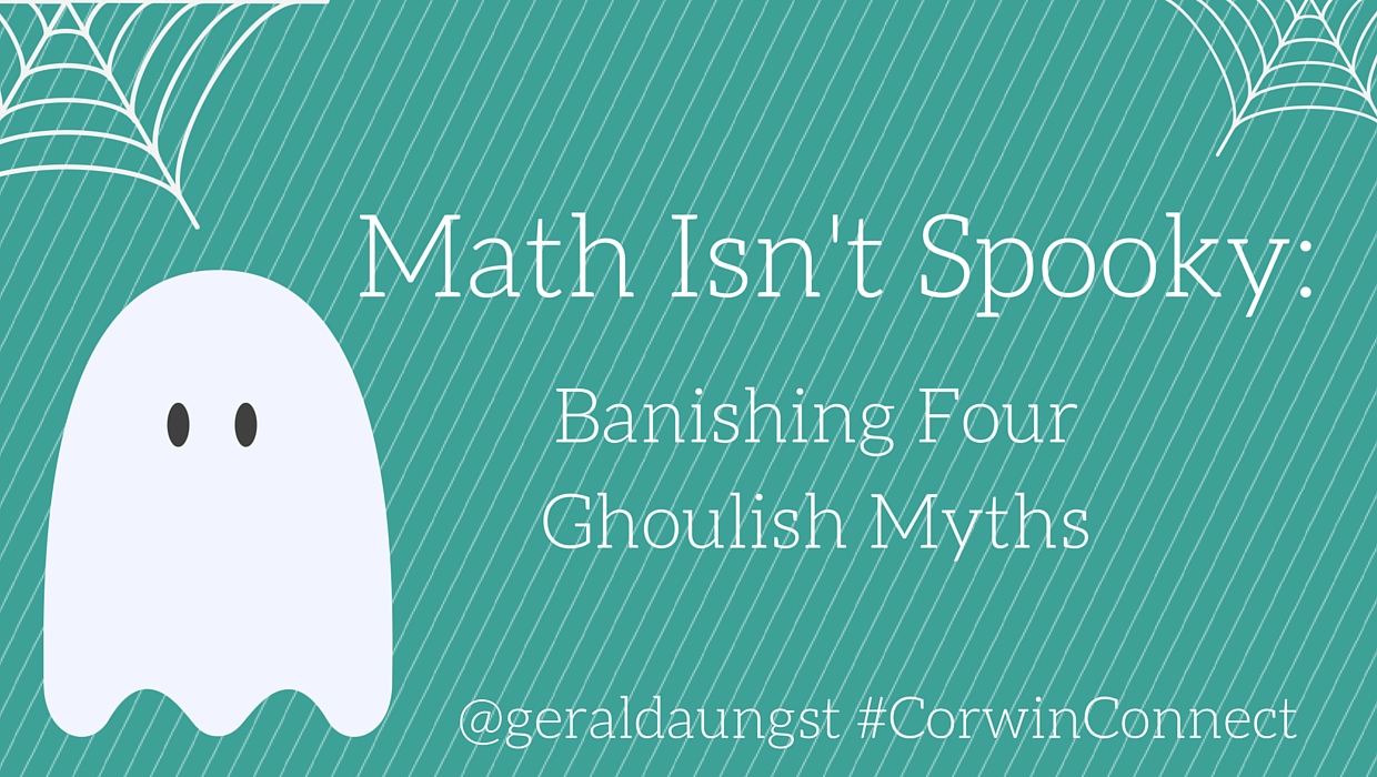 Math Isn\'t Spooky: Banishing Four Ghoulish Myths - Corwin Connect