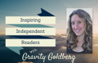 "Gravity Goldberg ""Inspiring Independent Readers"" Webinar [Archive]"