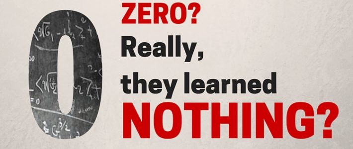 Zero? Really, They Learned Nothing?
