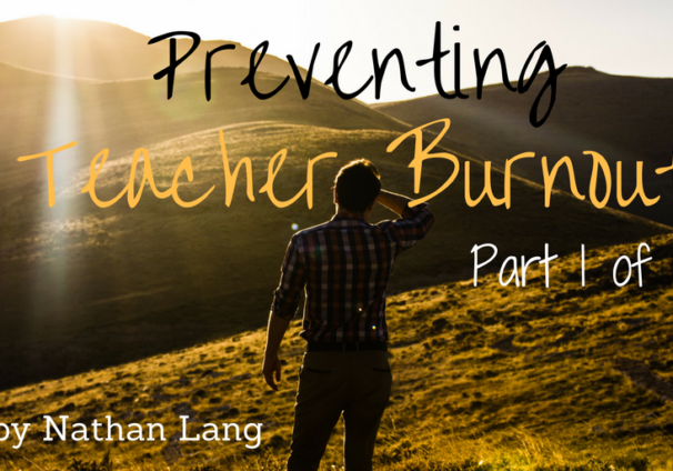 Lang — Preventing Teacher Burnout Part 1 of 3