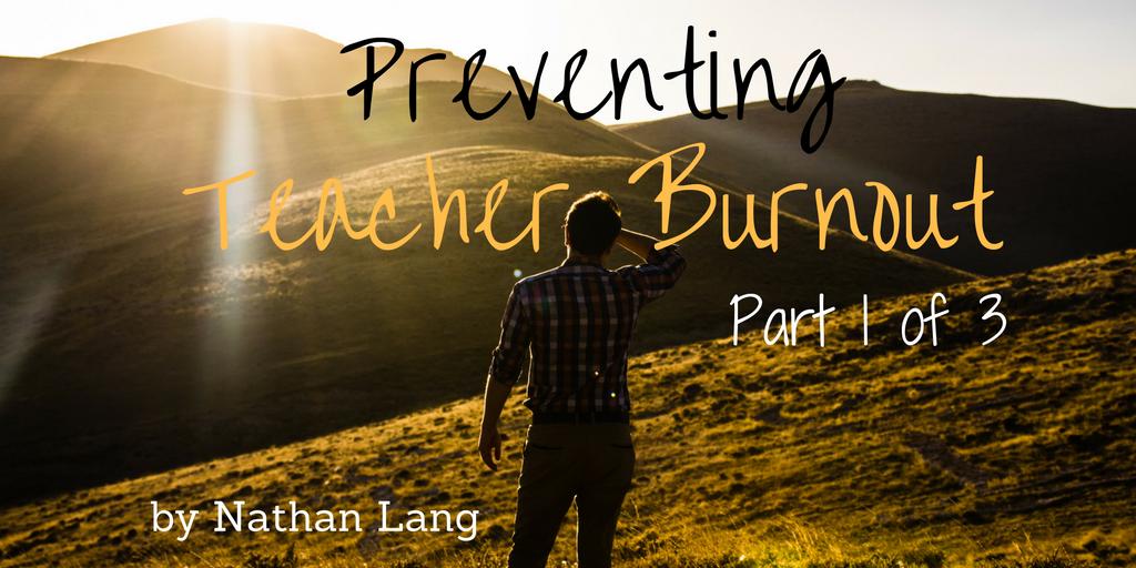 Lang — Preventing Teacher Burnout Part 1 of 3