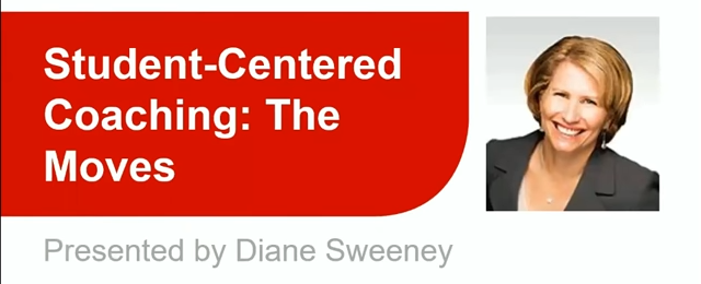 Diane Sweeney Author Of Student Centered Coaching The Moves Recently Hosted A Webinar On How To Put Learning Front And Center